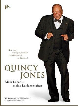 Quincy Jones: Mein Leben - meine Leidenschaften