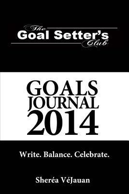 Goals Journal 2014: Write. Balance. Celebrate.