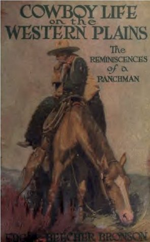 Cowboy Life on The Western Plains: The Reminiscences of a Ranchman (Original Illustrations) (Western Cowboy Classics)