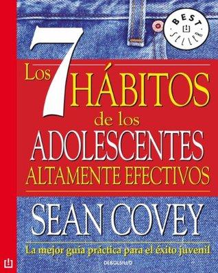 Los 7 hábitos de los adolescentes: La mejor guía práctica para el estilo juvenil