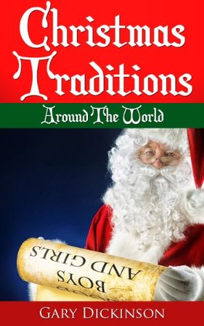 Christmas Traditions Around The World By Gary Dickinson