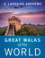 Great Walks of the World by D. Larraine Andrews