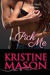 Pick Me by Kristine Mason