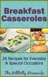 Book cover for Breakfast Casserole Recipes - 35 Recipes to Jump Start Your Morning (Hillbilly Housewife Cookbooks)