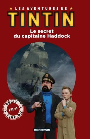 Les aventures de Tintin : Le secret du capitaine Haddock (DERIVES FILM PA)