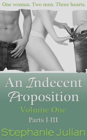 An Indecent Proposition Volume I (Indecent, #1-3)