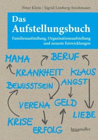 Das Aufstellungsbuch: Familienaufstellung, Organisationsaufstellung und neueste Entwicklungen