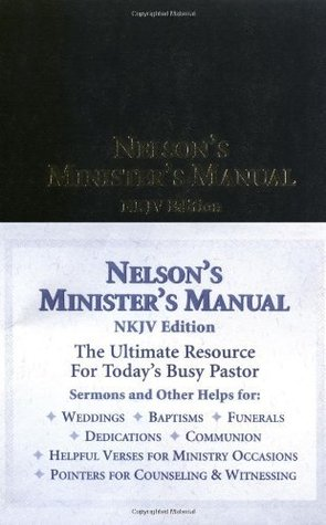 nelson s minister s manual nkjv edition by anonymous rh goodreads com nelson minister's manual wedding ceremony nelson minister's manual for weddings