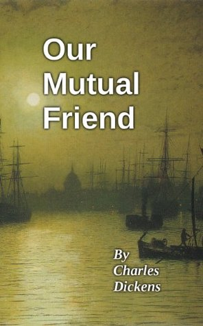 Our Mutual Friend (Annotated with Maps)