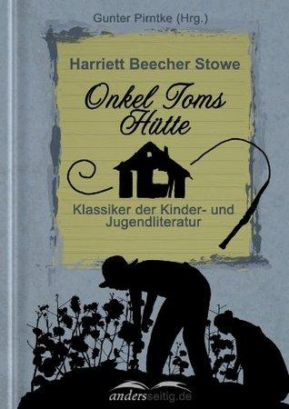 Onkel Toms Hütte: Klassiker der Kinder- und Jugendliteratur