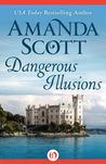 Dangerous Illusions (Dangerous #1)