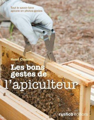 Les bons gestes de l'apiculteur (Apiculture (hors collection))
