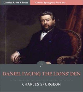 Classic Spurgeon Sermons: Daniel Facing the Lions' Den