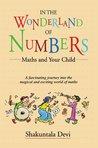 In the Wonderland of Numbers by Shakuntala Devi