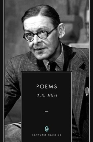 Poems: 24 Select Poems by T.S. Eliot (Annotated)
