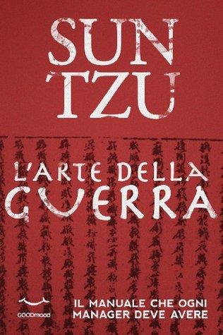 Sun Tzu-L'arte della Guerra. Il manuale che ogni manager deve avere