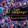 Sign Language, Decoding Your Contract With The Universe