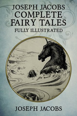 English Fairy Tales: Fully Illustrated