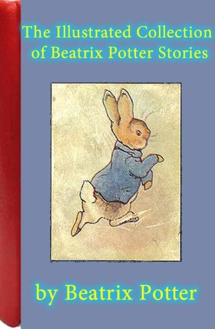 The Illustrated Collection of Beatrix Potter Stories