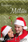 Microphones and Mistletoe (A Christmas Novella)