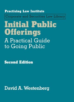 Initial Public Offerings: A Practical Guide to Going Public (2nd Edition): 1