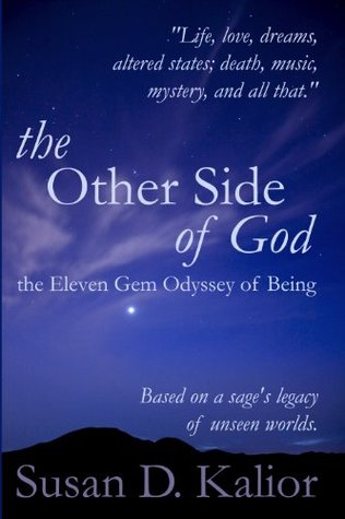 The Other Side of God: The Eleven Gem Odyssey of Being (Psychological Crisis, Personal Growth and Transformation, Altered States, Alternate Realities, Internal Balance) (Other Side Series Book 1)