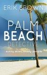 Palm Beach Detective: Sunny Skies, Shady People