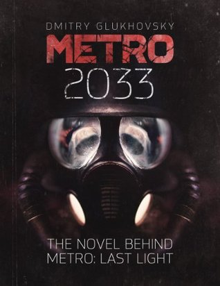 Metro 2033: The prologue to the postnuclear dystopia