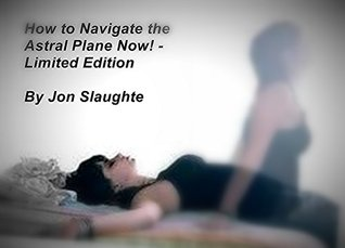 How to Navigate the Astral Plane Now! - Limited Edition