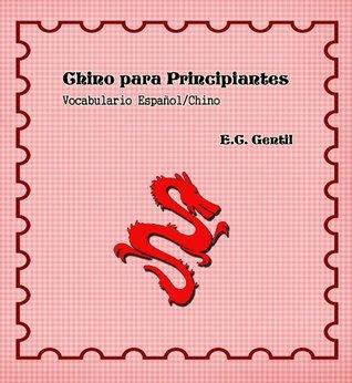 Chino para Principiantes. Vocabulario ESPAÑOL-CHINO
