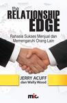 The Relationship Edge: Rahasia Sukses Menjual dan Memengaruhi Orang Lain