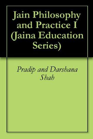 Jain Philosophy and Practice I (Jaina Education Series)