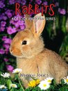 Rabbits! Learn About Rabbits and Enjoy Colorful Pictures - Learning Fun! (50+ Photos of Rabbits)