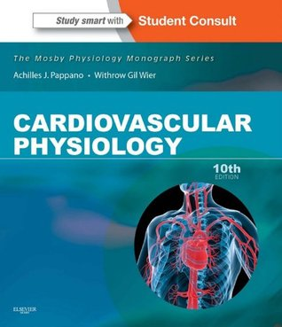 Cardiovascular Physiology: Mosby Physiology Monograph Series (with Student Consult Online Access) (Mosby's Physiology Monograph)