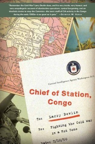 Ebook Chief of Station, Congo: Fighting the Cold War in a Hot Zone by Lawrence Devlin read!