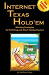 Internet Texas Hold'em New Expanded Edition: Winning Strategies for Full-Ring and Short-Handed Games
