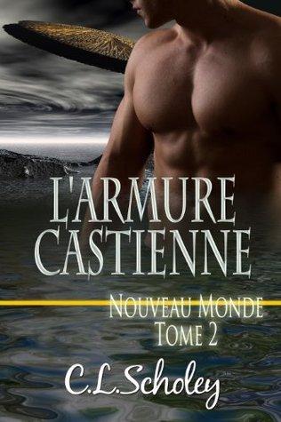 L'Armure Castienne [Nouveau Monde Tome 2]