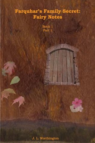 Farquhar's Family Secret - Fairy Notes Book 1 Part 1