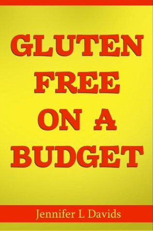 Gluten Free on a Budget: Eating Right & Saving Money - How to do it!