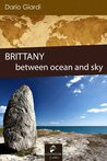 Brittany: between ocean and sky (Travel novels)