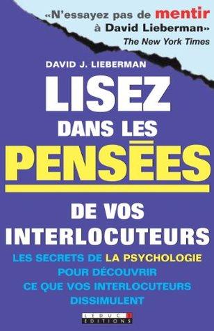Lisez dans les pensées de vos interlocuteurs: Les secrets de la psychologie pour découvrir ce que vos interlocuteurs dissimulent (DEVELOPPEMENT P)