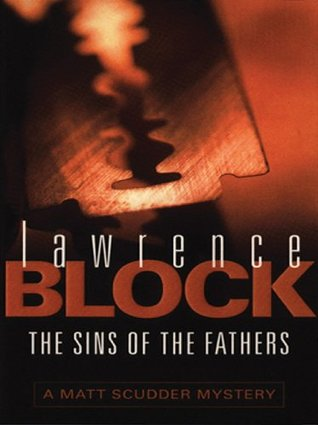 The Sins Of The Fathers Matthew Scudder 1 By Lawrence Block