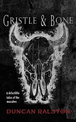 Gristle & Bone: Stories