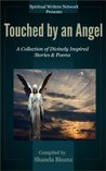 Touched by an Angel: A Collection of Divinely Inspired Stories & Poems