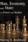 Man, Economy, and State / Power and Market by Murray N. Rothbard