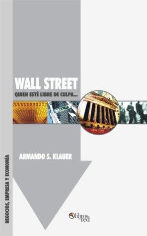 Wall Street: Quien esté libre de culpa...