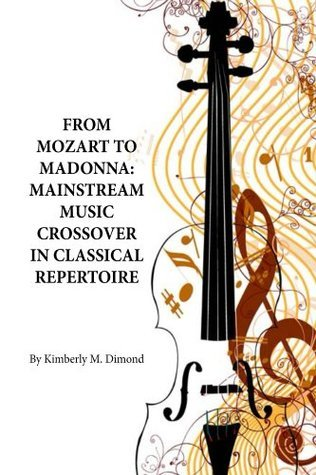 From Mozart to Madonna: Mainstream Music Crossover in Classical Repertoire
