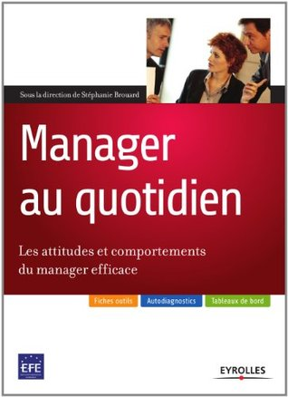 Manager au quotidien - Les attitudes et comportements du manager efficace (ED ORGANISATION)