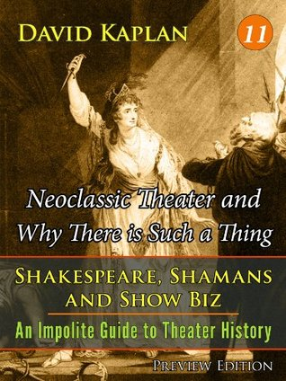 Neoclassic Theater and Why There is Such a Thing