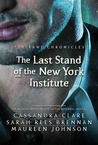 The Last Stand of the New York Institute by Cassandra Clare